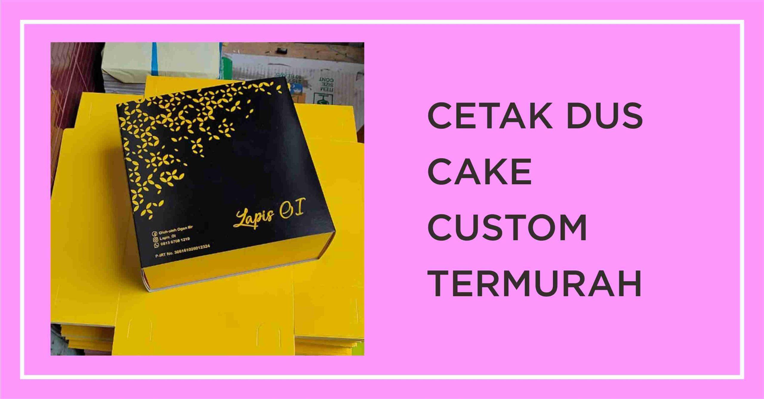 cetak dus cake custom termurah